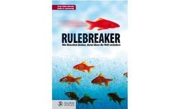 """Rule Breakers - How the People Think Whose Ideas Are Changing the World"""