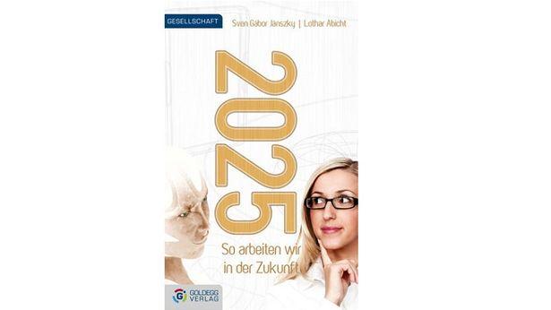 """""""2025 - So arbeiten wir in der Zukunft: Unser Trendbestseller"""""""