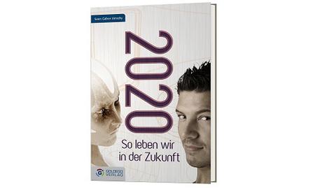 """""""2020 So leben wir in der Zukunft"""""""